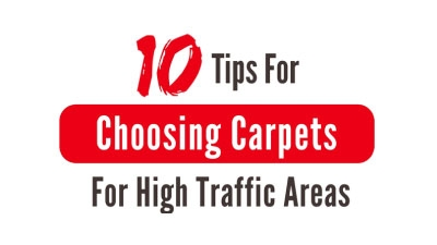 10 Tips For Choosing Carpets For High Traffic Areas