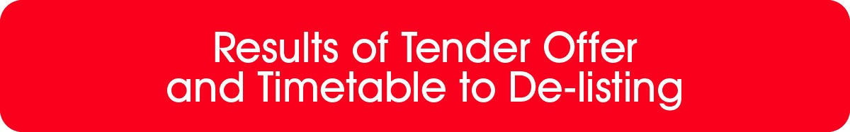 Results of Tender Offer and Timetable to Deslisting